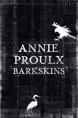 Barkskins - Annie Proulx