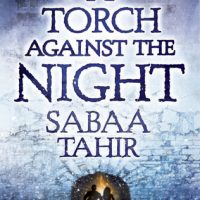 A Torch Against the Night - Sabaa Tahir