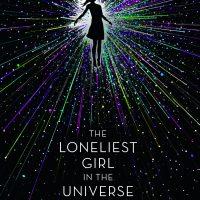 The Loneliest Girl in the Universe - Lauren James