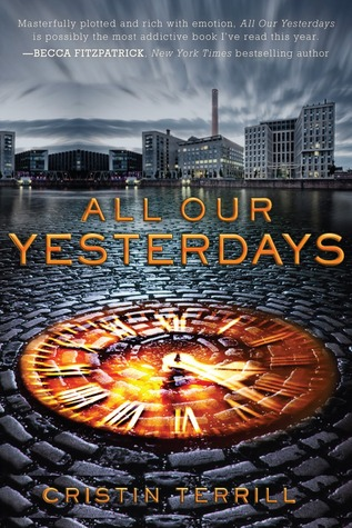 All Our Yesterdays byCristin Terrill